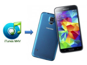 itunes m4v to samsung galaxy s5